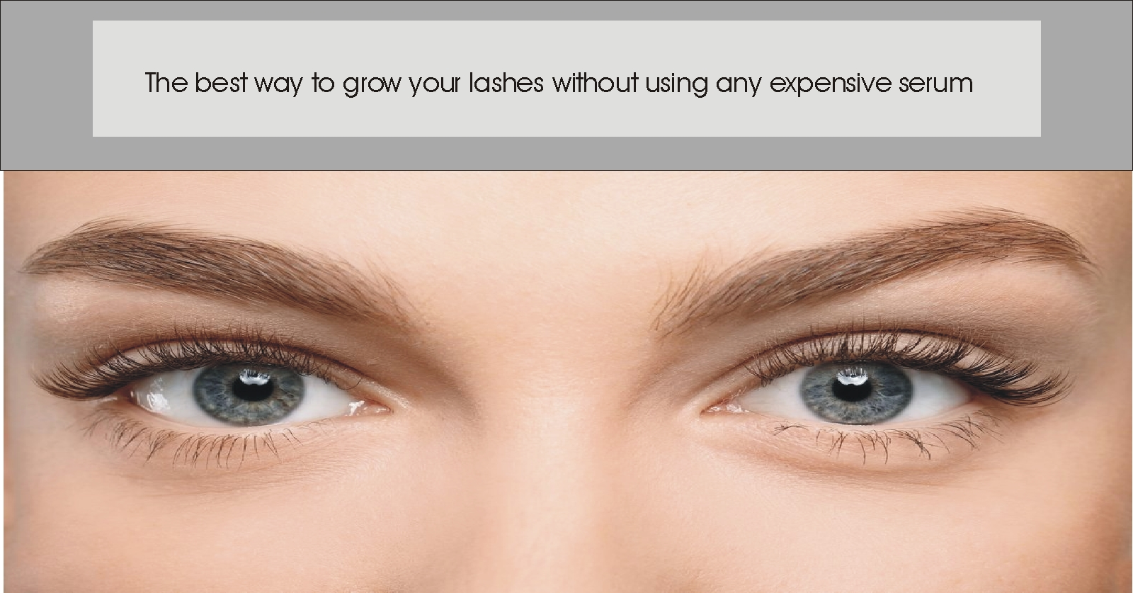 The best way to grow your lashes without using any expensive serum