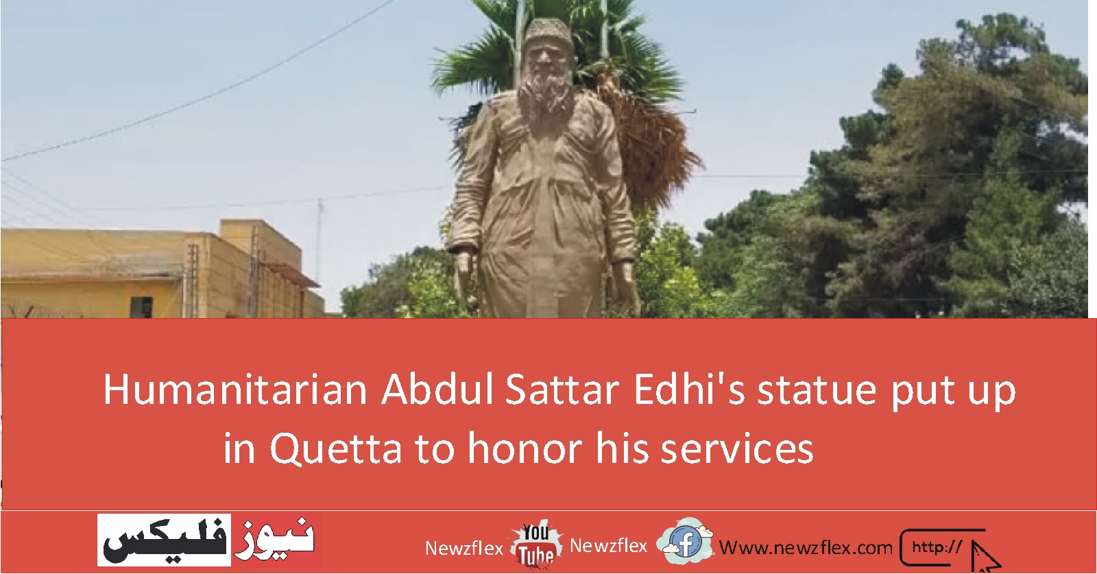 Humanitarian Abdul Sattar Edhi's statue put up in Quetta to honor his services