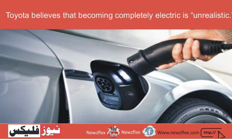 """Toyota believes that becoming completely electric is """"unrealistic."""""""
